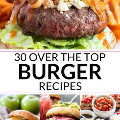 Over the Top Homemade Burger Recipes