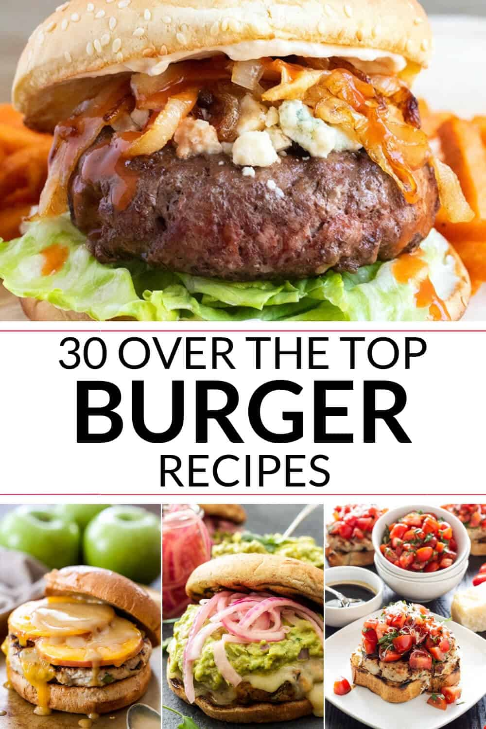 30 Over The Top Homemade Burger Recipes It Is A Keeper
