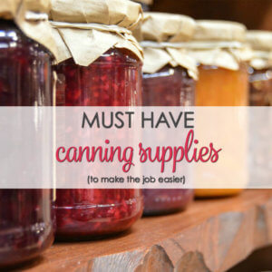 Must Have Home Canning Supplies - wondering where buy canning supplies? Check out these Ball canning supplies and others.