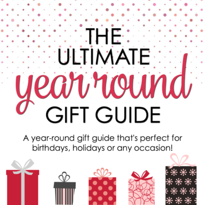 This Ultimate Year Round Gift Guide is full popular Christmas gift ideas and gifts for other special occasions.  You are sure to find something for everyone on your list.