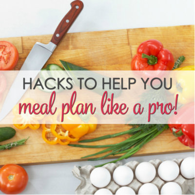 Hacks to Help You Meal Plan Like a Pro