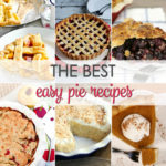 Must Have Easy Pie Recipes