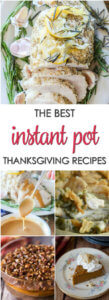 Delicious Instant Pot Thanksgiving recipes that will make your holiday easy.