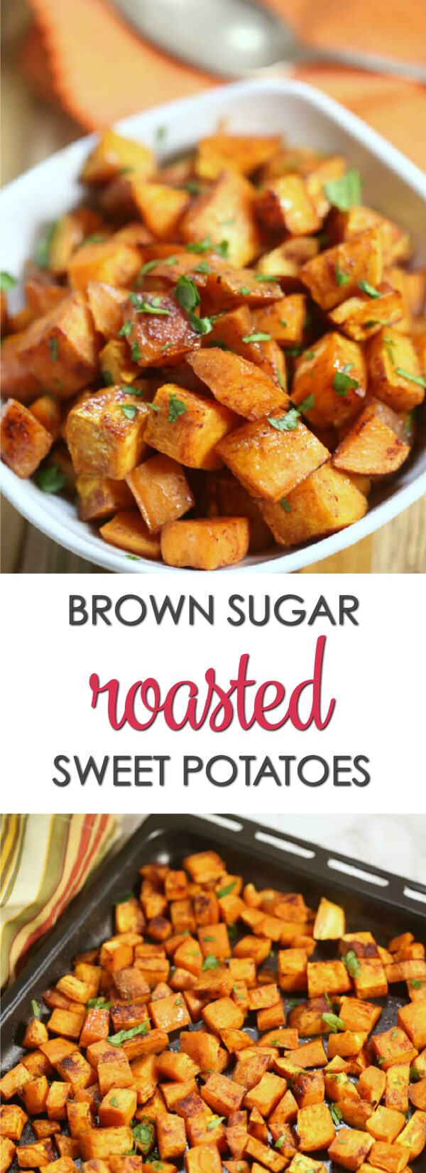 These Brown Sugar Sweet Potatoes are one of the best roasted sweet potato recipes you will try.  They're dusted with cinnamon and other spices then coated in a sweet brown sugar mixture and roasted to golden perfection.