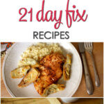 21 Day Fix Approved Meals