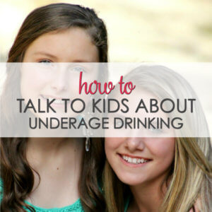 HOW TO TALK TO KIDS ABOUT UNDERAGE DRINKING