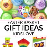 COLLECTION OF EASTER BASKET GIFT IDEAS FOR ALL AGES