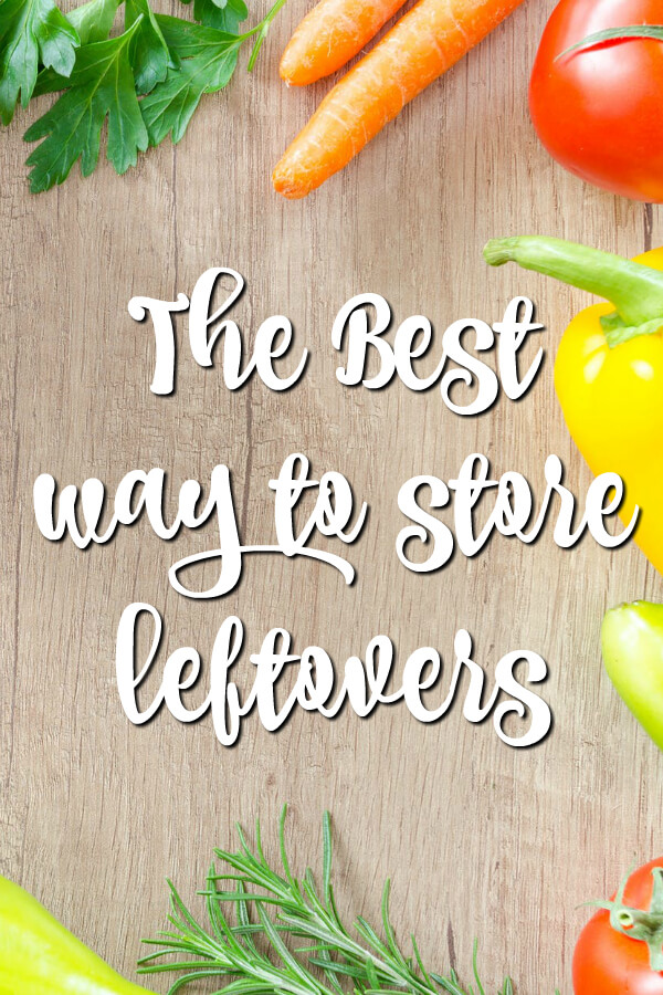 The Best Way to Store Leftovers