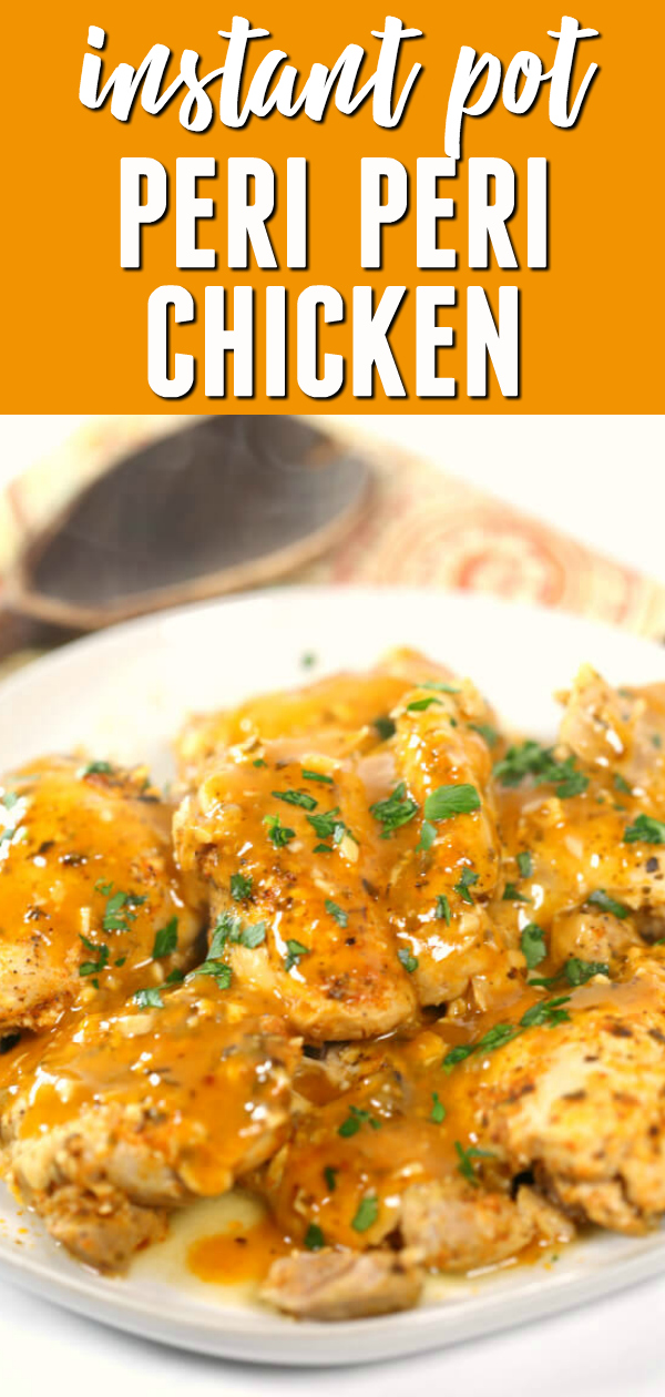 This delicious Instant Pot Peri Peri chicken is one of my of my all time favorite Instant Pot recipes chicken that's ready in less than 30 minutes.  The tender chicken thighs are drenched is citrus based sauce that is bursting with flavor! It is such a quick and easy recipe that we could eat it every night!  #itisakeeper #recipe #instantpot #pressurecooker #chicken #easyrecipe #30minute #bestrecipe #instapot #quick #easy #familyfriendly #easydinner