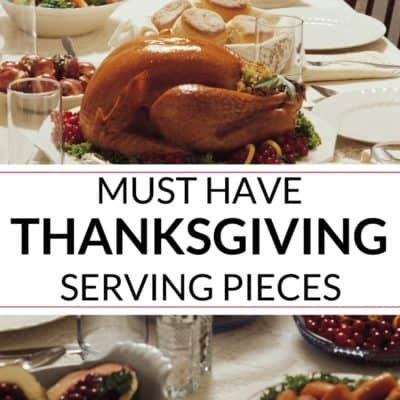 Must Have Thanksgiving Serving Pieces