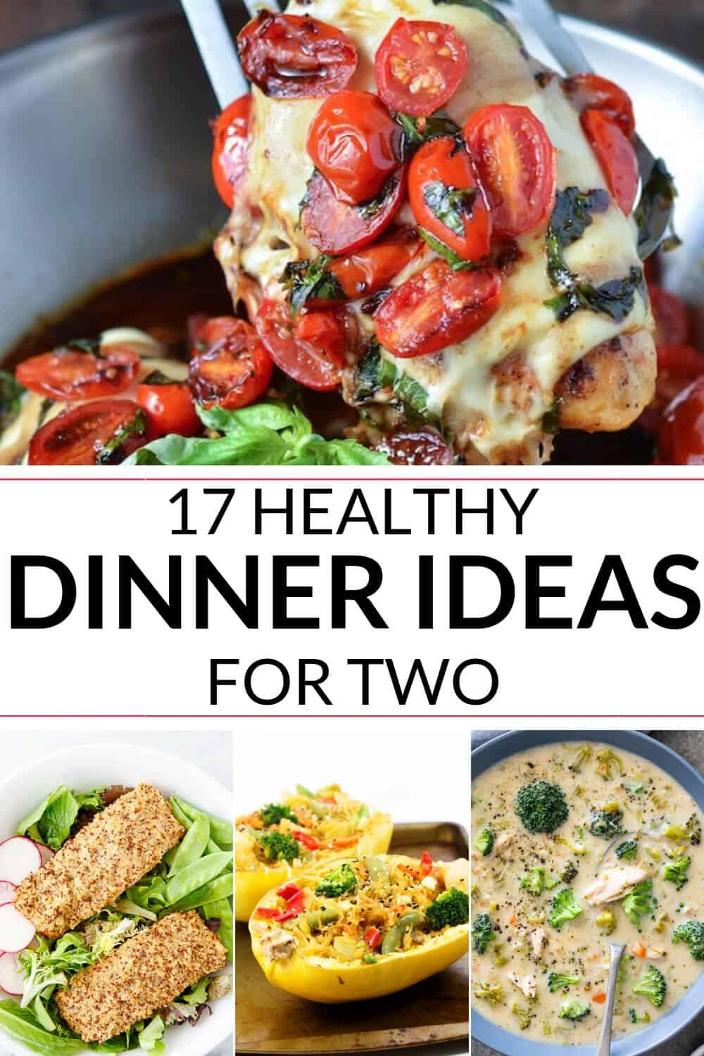 A collection of healthy dinner ideas for two including chicken, fish pasta and soups