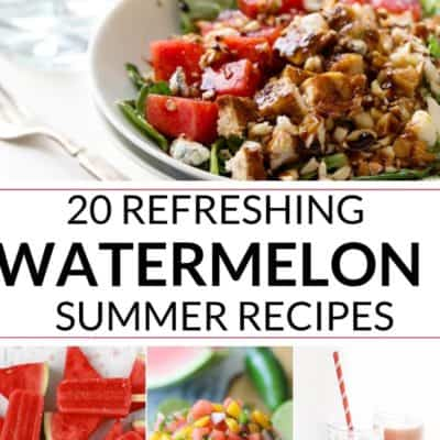 20 Watermelon Recipes for Summer