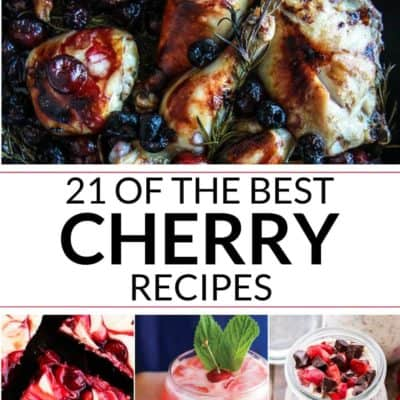 21 Best Cherry Recipes