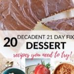 an awesomely delicious collection of 20 decadent 21 day fix desserts that you'll love