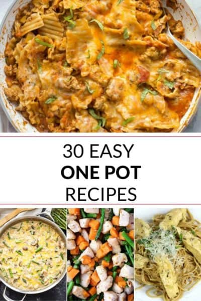 a collection of 30 easy one pot recipes