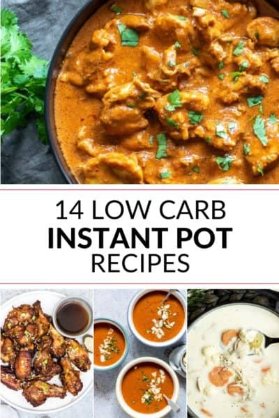 a collection of the best low carb instant pot recipes