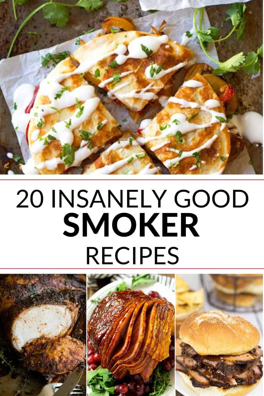 a collection of 20 insanely good smoker recipes