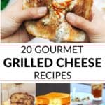 a list of 20 of the greatest gourmet grilled cheese recipes