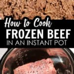 close up of frozen and cooked ground beef for how to cook frozen beef in an instant pot