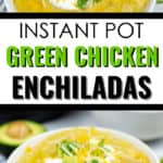 top and side angle of Instant Pot Green Chicken Enchiladas