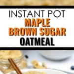 Close up of soon and bowl of instant Pot Maple and Brown Sugar oatmeal
