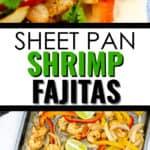 close up and pan of Sheet Pan Shrimp Fajitas