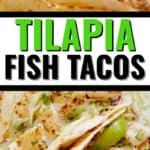 close up and top photo of tilapia fish tacos