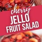 Top view and side view of Cherry Jello Fruit Salad