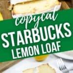 Cut loaf and slices of starbucks lemon loaf