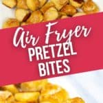 Top shot and close up of air fried pretzel bites.