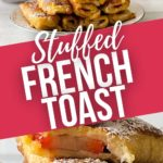 Close up and full plate of Stuffed french toast.