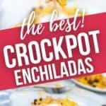 crock pot enchiladas in a fork and a top shot.